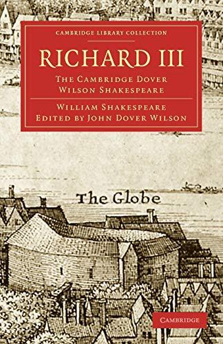 9781108006019: Richard III: The Cambridge Dover Wilson Shakespeare (Cambridge Library Collection - Shakespeare and Renaissance Drama)