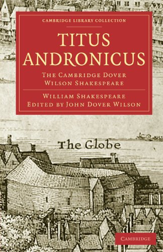 9781108006071: Titus Andronicus: The Cambridge Dover Wilson Shakespeare (Cambridge Library Collection - Shakespeare and Renaissance Drama)