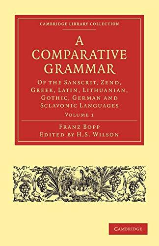 A Comparative Grammar of the Sanscrit, Zend,: Bopp, Franz