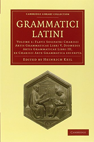 9781108006446: Grammatici Latini 8 Volume Paperback Set (Cambridge Library Collection - Linguistics) (Latin Edition)