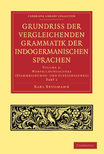 9781108006507: Grundriss Der Vergleichenden Grammatik Der Indogermanischen Sprachen: Part 1 (Cambridge Library Collection - Linguistics)