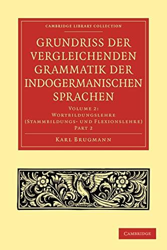 9781108006514: Grundriss der vergleichenden Grammatik der indogermanischen Sprachen 3 Volume Paperback Set: Grundriss der vergleichenden Grammatik der ... - Linguistics) (German Edition) (Part 2)
