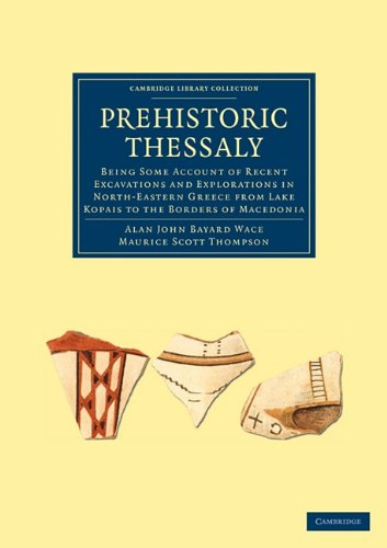 9781108006651: Prehistoric Thessaly: Being some Account of Recent Excavations and Explorations in North-Eastern Greece from Lake Kopais to the Borders of Macedonia (Cambridge Library Collection - Archaeology)