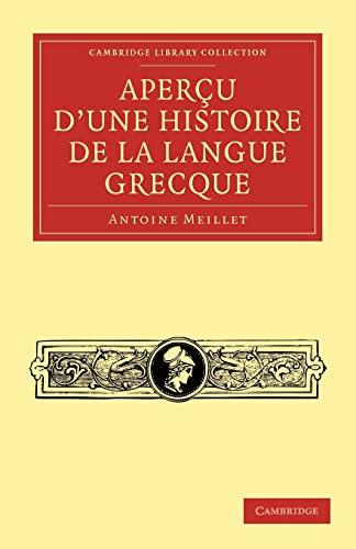 9781108006675: Aperçu d'une histoire de la langue grecque (Cambridge Library Collection - Linguistics) (French Edition)