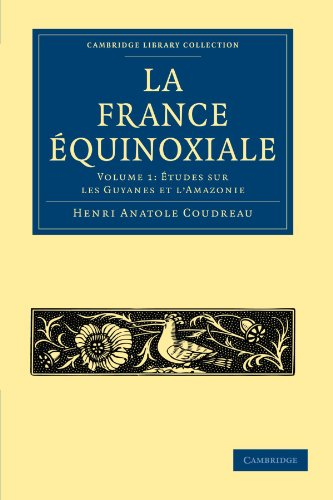 9781108006828: La France Équinoxiale (Cambridge Library Collection - Linguistics) (French Edition)