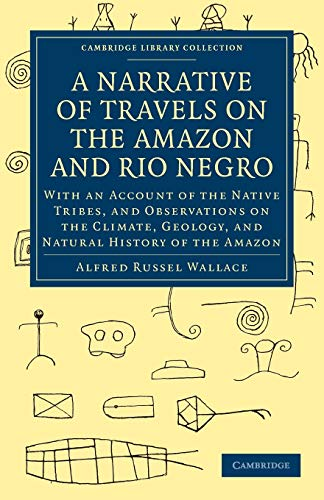 9781108007290: A Narrative of Travels on the Amazon and Rio Negro (Cambridge Library Collection - Latin American Studies)
