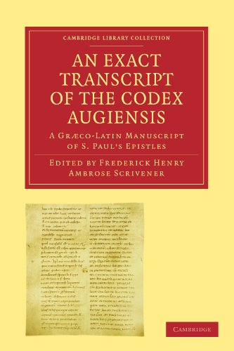 9781108007498: An Exact Transcript of the Codex Augiensis: A Gr'co-Latin Manuscript of S. Paul's Epistles, Deposited in the Library of Trinity College, Cambridge; To ... Library Collection - Biblical Studies)