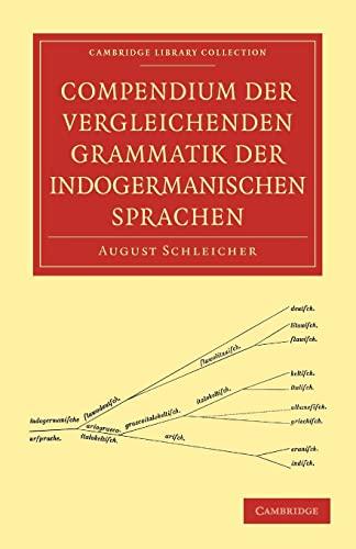 9781108007634: Compendium der vergleichenden Grammatik der indogermanischen Sprachen (Cambridge Library Collection - Linguistics) (German Edition)