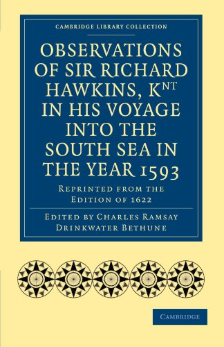 9781108007986: Observations of Sir Richard Hawkins, Knt in His Voyage into the South Sea in the Year 1593: Reprinted from the Edition of 1622 (Cambridge Library Collection - Hakluyt First Series)