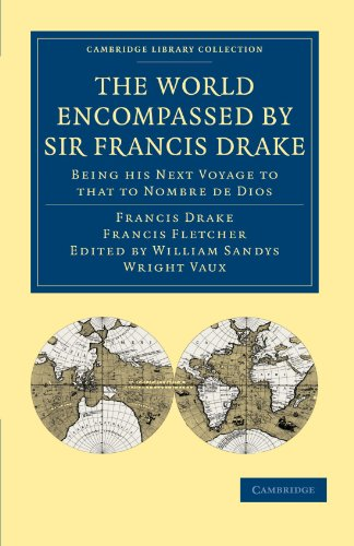 9781108008112: The World Encompassed by Sir Francis Drake: Being his Next Voyage to that to Nombre de Dios: Collated with an Unpublished Manuscript of Francis ... Library Collection - Hakluyt First Series