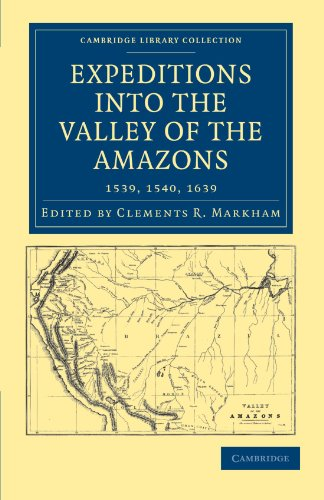 9781108008174: Expeditions into the Valley of the Amazons, 1539, 1540, 1639