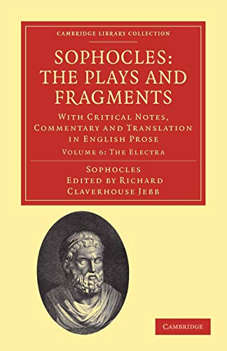 9781108008433: Sophocles: The Plays and Fragments 7 Volume Set: Sophocles: The Plays and Fragments: Volume 6, The Electra Paperback (Cambridge Library Collection - Classics)