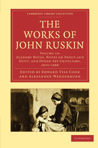 9781108008624: The Works of John Ruskin 39 Volume Paperback Set: The Works of John Ruskin: Volume 14, Academy Notes Paperback (Cambridge Library Collection - Works of John Ruskin)