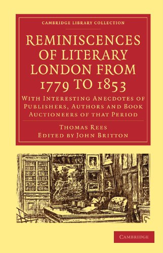 9781108009171: Reminiscences of Literary London from 1779 to 1853: With Interesting Anecdotes of Publishers, Authors and Book Auctioneers of that Period (Cambridge ... of Printing, Publishing and Libraries)