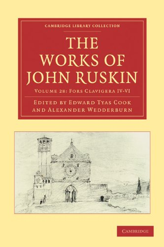 9781108009393: The Works of John Ruskin 2 Part Set: Volume 28, Fors Clavigera IV-VI (Cambridge Library Collection - Works of John Ruskin)