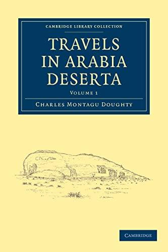 9781108009461: Travels in Arabia Deserta Volume 1