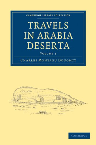 Travels in Arabia Deserta (Hardcover): Charles Montagu Doughty