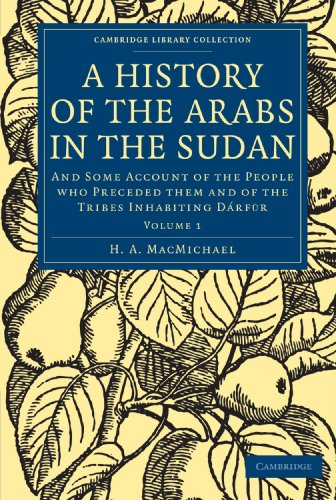 9781108010252: 1: A History of the Arabs in the Sudan: And Some Account of the People who Preceded them and of the Tribes Inhabiting Dárfūr (Cambridge Library Collection - African Studies)