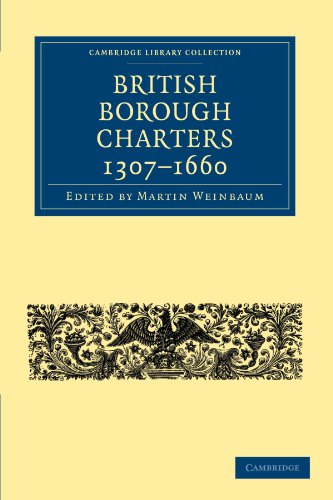 "British Borough Charters 1307â€""1660: EDITED BY MARTIN WEINBAUM"