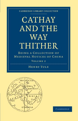 Cathay and the Way Thither: Being a Collection of Medieval Notices of China
