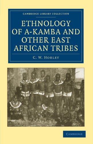 Ethnology of A-Kamba and Other East African Tribes: C. W. Hobley