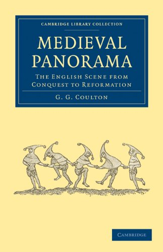 Medieval Panorama: The English Scene from Conquest to Reformation (Cambridge Library Collection - ...