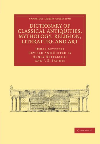 9781108011259: Dictionary of Classical Antiquities, Mythology, Religion, Literature and Art (Cambridge Library Collection - Classics)