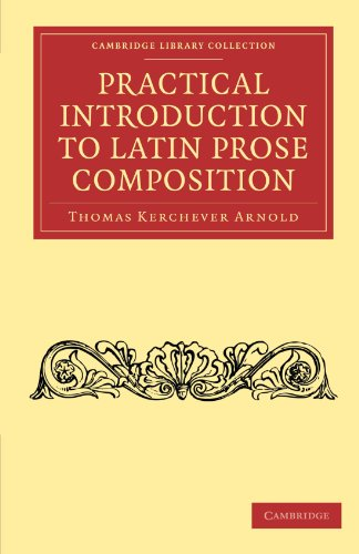 Practical Introduction to Latin Prose Composition (Paperback): Thomas Kerchever Arnold