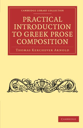 Practical Introduction to Greek Prose Composition (Paperback): Thomas Kerchever Arnold