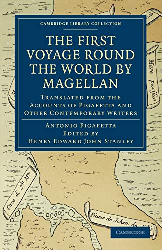 9781108011433: First Voyage Round the World by Magellan: Translated from the Accounts of Pigafetta and Other Contemporary Writers (Cambridge Library Collection - Hakluyt First Series)