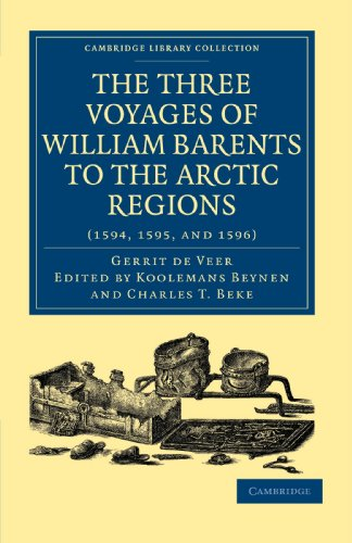 9781108011464: Three Voyages of William Barents to the Arctic Regions (1594, 1595, and 1596) (Cambridge Library Collection - Hakluyt First Series)