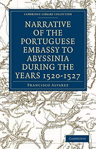 9781108011563: Narrative of the Portuguese Embassy to Abyssinia During the Years 1520-1527 (Cambridge Library Collection - Hakluyt First Series)