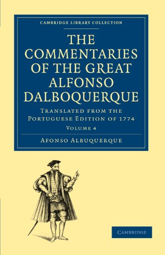9781108011631: The Commentaries of the Great Afonso Dalboquerque, Second Viceroy of India: Translated from the Portuguese Edition of 1774 (Cambridge Library Collection - Hakluyt First Series)