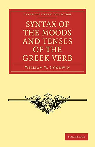 9781108011761: Syntax of the Moods and Tenses of the Greek Verb (Cambridge Library Collection - Classics)