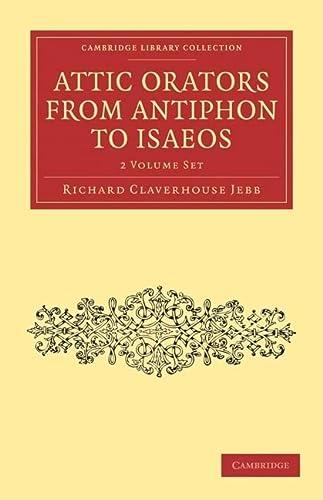 Attic Orators from Antiphon to Isaeos 2 Volume Paperback Set (Paperback): Richard Claverhouse Jebb