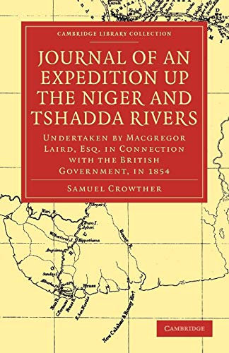 9781108011839: Journal of an Expedition up the Niger and Tshadda Rivers: Undertaken by Macgregor Laird, Esq. in Connection with the British Government, in 1854 (Cambridge Library Collection - Religion)