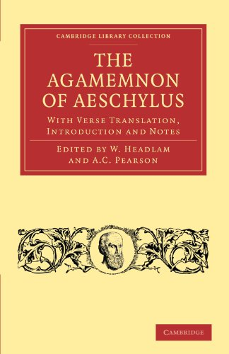 9781108012096: The Agamemnon of Aeschylus: With Verse Translation, Introduction and Notes (Cambridge Library Collection - Classics)