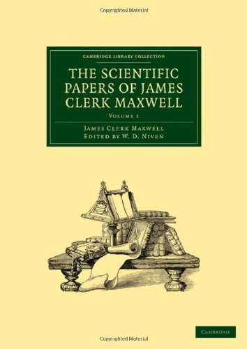 9781108012256: The Scientific Papers of James Clerk Maxwell: Volume 1 (Cambridge Library Collection - Physical Sciences)