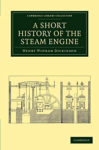9781108012287: A Short History of the Steam Engine (Cambridge Library Collection - Technology)