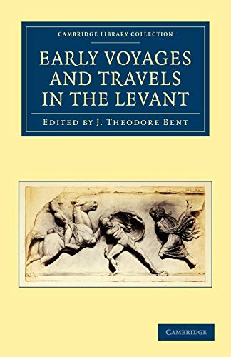 9781108012850: Early Voyages and Travels in the Levant (Cambridge Library Collection - Hakluyt First Series)
