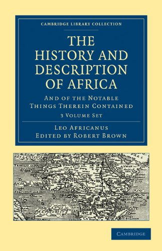The History and Description of Africa And of the Notable Things Therein Contained (Cambridge ...