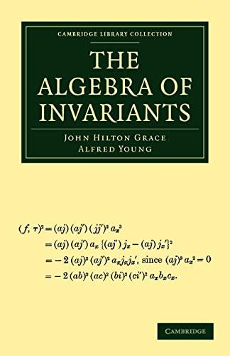 9781108013093: The Algebra of Invariants Paperback (Cambridge Library Collection - Mathematics)