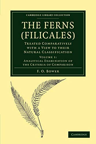 The Ferns (Filicales): Analytical Examination of the Criteria of Comparison Vol. 1: Treated ...