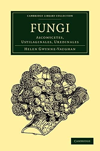 Fungi: Ascomycetes, Ustilaginales, Uredinales: Helen Gwynne-Vaughan