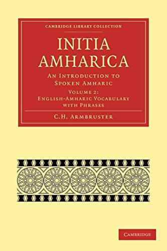 Initia Amharica: An Introduction to Spoken Amharic: Armbruster, C. H.