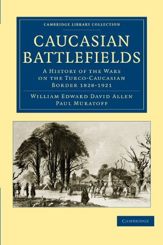 9781108013352: Caucasian Battlefields: A History of the Wars on the Turco-Caucasian Border 1828-1921 (Cambridge Library Collection - Naval and Military History)