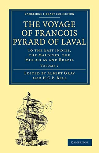 9781108013468: The Voyage of François Pyrard of Laval to the East Indies, the Maldives, the Moluccas and Brazil (Cambridge Library Collection - Hakluyt First Series)