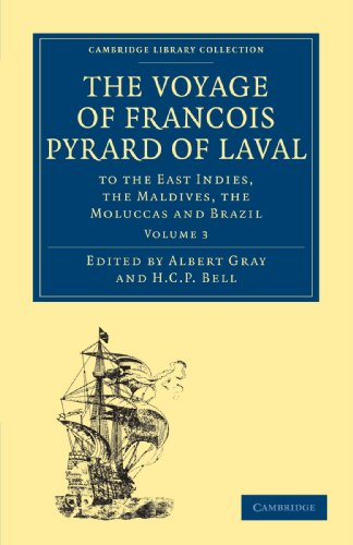 The Voyage of Francois Pyrard of Laval to the East Indies, the Maldives, the Moluccas and Brazil, ...