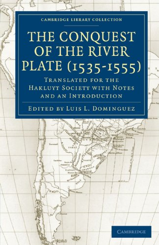 9781108013505: Conquest of the River Plate (1535-1555): Translated for the Hakluyt Society with Notes and an Introduction (Cambridge Library Collection - Hakluyt First Series)