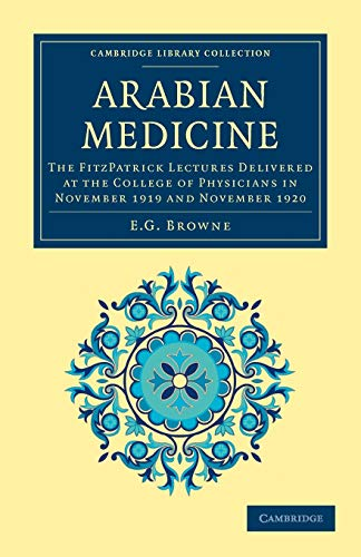 9781108013970: Arabian Medicine: The FitzPatrick Lectures Delivered at the College of Physicians in November 1919 and November 1920 (Cambridge Library Collection - History of Medicine)
